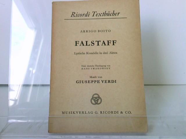 Falstaff : Lyrische Komödie in 3 Akten. v. Arrigo Boïto. Neue dt. Übertr. v. Hans Swarowsky., Ricordi-Textbücher