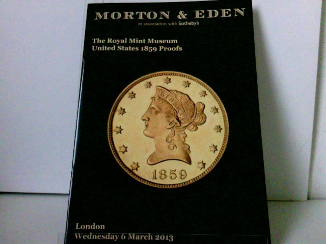 The Royal Mint Museum United States 1859 Proofs - London, Wednesday 6 March 2013 in association with Sotheby
