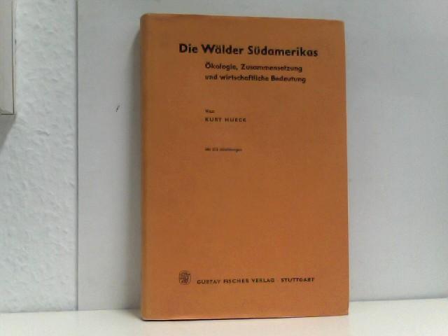 Hueck, Kurt: Die Wälder Südamerikas - Ökologie, Zusammensetzung und wirtschaftliche Bedeutung Vegetationsmonographien der einzelnen Großräumen, Band II.