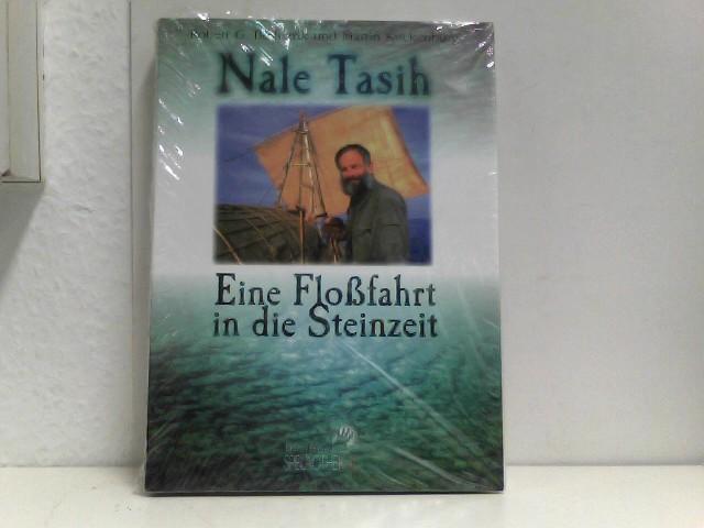 Nale Tasih, Eine Floßfahrt in die Steinzeit 1. Aufl.