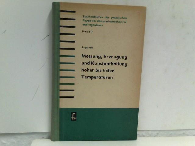 Messung, Erzeugung und Konstanthaltung hoher bis tiefer Temperaturen - Taschenbücher der praktishen Physik für Nsaturwissenschaftler und Ingenieure. Band 7