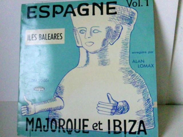 Lomax, Alan: Espagne Vol. 1 Iles Baleares Majorque et Ibiza   LOS SERRANOS: HAN LLEGADO LOS SERRANOS