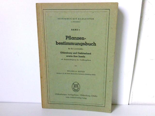 Pflanzenbestimmungsbuch für die Landschaften Oldenburg und Ostfreisland sowie ihre Inseln mit Berücksichtigung der Nachbargebiete - Bildleistenheft 1