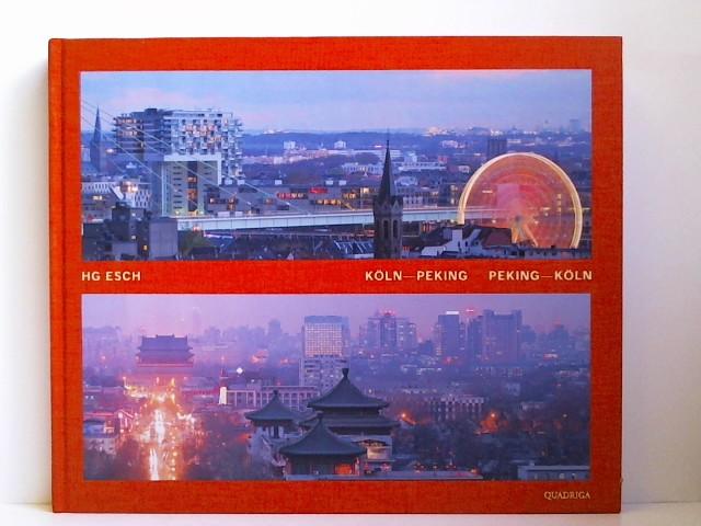 Köln-Peking/Peking-Köln: Mit Texten von Luo Lingyuan und Thomas Schmid (Quadriga)