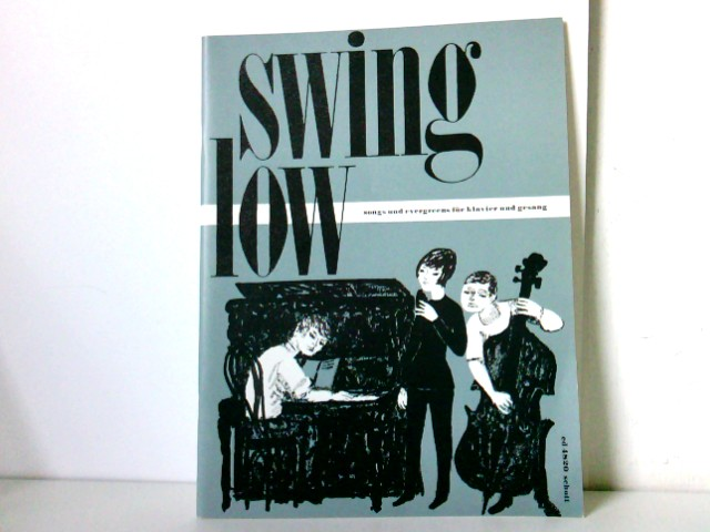 Schott (Hrsg.): Swing low. Songs und Evergreens für Klavier und Gesang. Schott ed. 4820