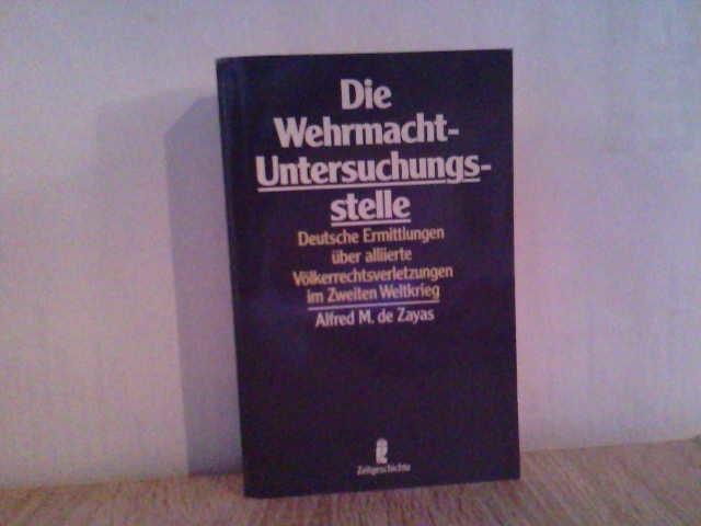 Die Wehrmacht-Untersuchungsstelle. Deutsche Ermittlungen über alliierte Völkerrechtsverletzungen im Zweiten Weltkrieg