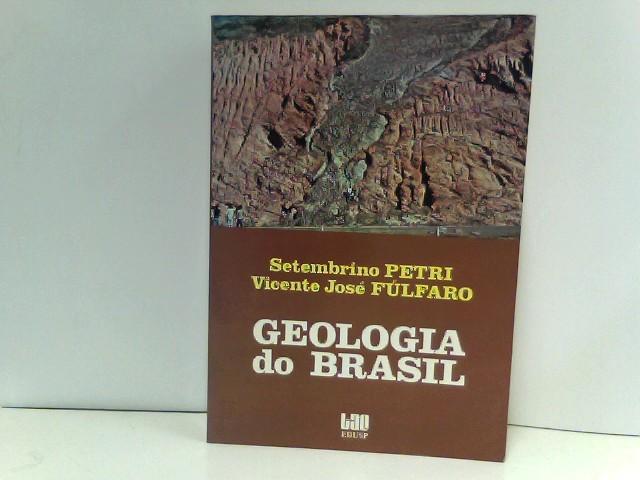 Petri, Setembrino und Vincente José Fúlfaro: Geologia do Brasil.
