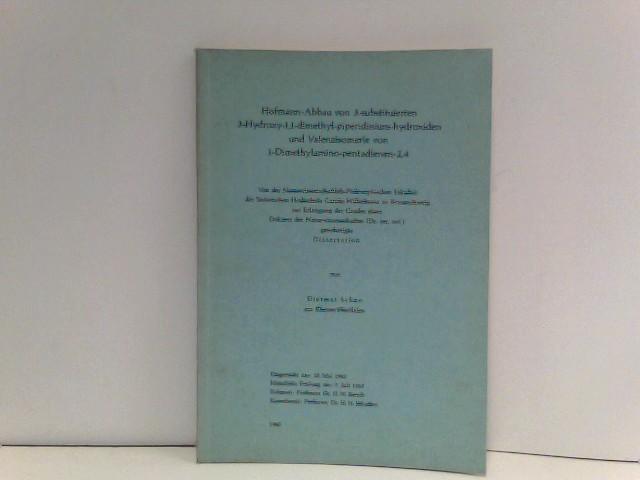 Hofmann-Abbau von 3-substituierten 3-Hydroxy-1,1-dimethyl-piperidinium-hydroxiden und Valenzisomerie von 1-Dimethylamino-pentadienen-2,4 - Dissertation von Dietmar Schon aus Rheine/Westfalen