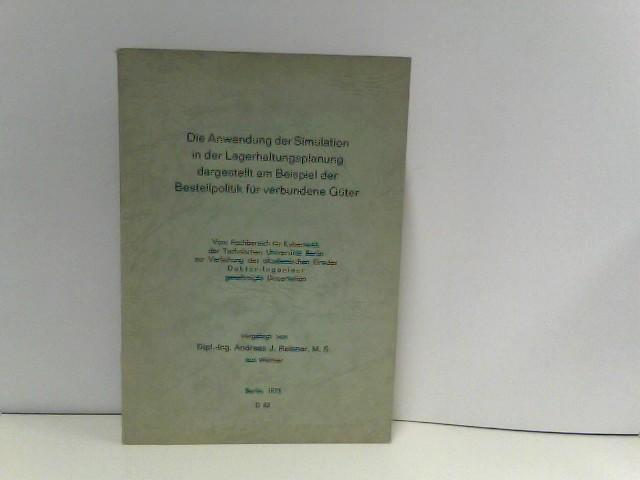 Die Anwendung der Simulation in der Lagerhaltungsplanung dargestellt am Beispiel der Bestellpolitik für verbundene Güter - Dissertation von Dipl.-Ing. Andreas Reisner, M. S. aus Weimar.