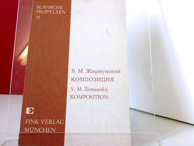 Zirmunskij, V. M.: Slavische Propyläen. Band 73: Die Komposition lyrischer Gedichte. Nachdruck der Ausgabe Petersburg 1921.