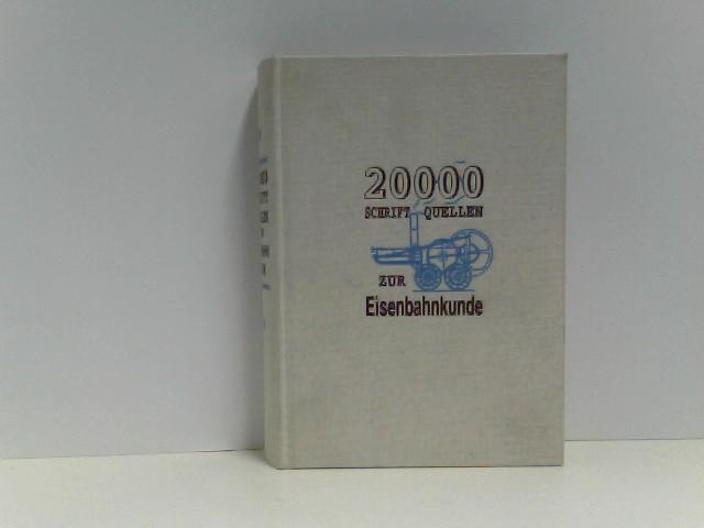 20000 Schriftquellen zur Eisenbahnkunde. (Neudruck der Ausgabe von 1941).