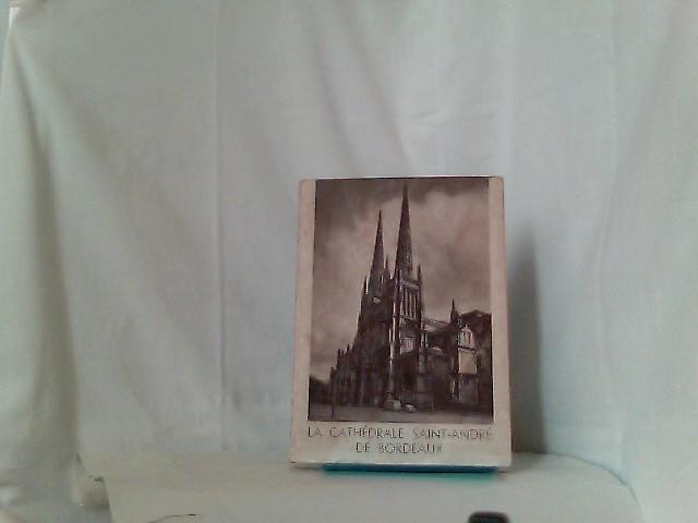 La Cathédrale Saint - André de Bordeaux - Avec treize illustrations