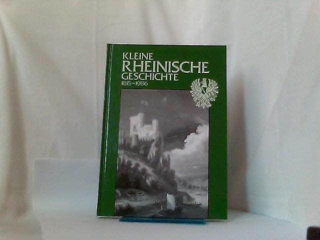 Kleine rheinische Geschichte : 1815 - 1986