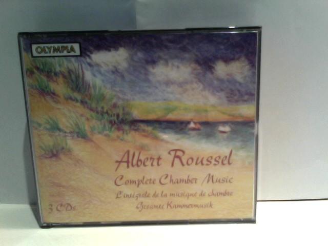 Roussel, Albert, Irene Maessen und Paul Verhey: Complete Chamber Music / Albert Roussel