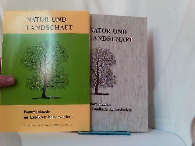 Natur und Landschaft. Naturdenkmale im Landkreis Kaiserslautern. (=Schriftenreihe der Kreisverwaltung Kaiserslautern Band 3).