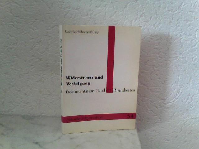 Widerstehen und Verfolgung in den Pfarreien des Bistums Mainz 1933 - 1945 - Band I : Rheinhessen / Teil 1 Dekanate Mainz - Stadt, Mainz - Land und Alzey Dokumentation