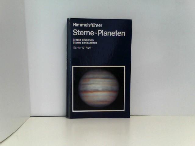 Günther, D. Roth: Sterne + Planeten Himmelsführer: Sterne erkennen - Sterne beobachten