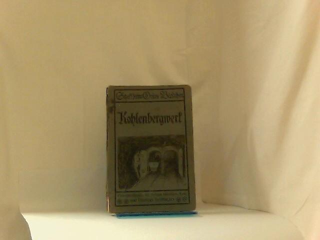 Kohlenbergwerk. Mit Federzeichnungen von Alex Eckener und technische Skizzen vom Verfasser. (Schaffsteins Einunddreißigstes der Grünen Bändchen hrsg. von Nicolaus Henningsen) 26. - 31. Tsd.