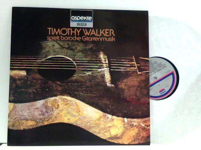 Walker, Timothy: Timothy Walker – Timothy Walker Spielt Barocke Gitarrenmusik