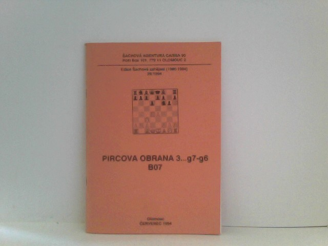 PIRCOVA OBRANA CESKY SYSTEM 3...g7-g6 B07
