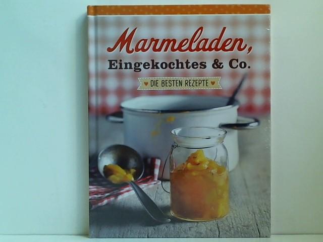 Marmeladen, Eingekochtes & Co.: Die besten Rezepte