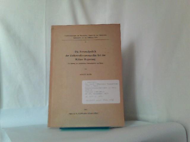 Die Personalpolitik der Hohenzollernmonarchie bei der Kölner Regierung - Ein Beitrag zur preußischen Personalpolitik am Rhein