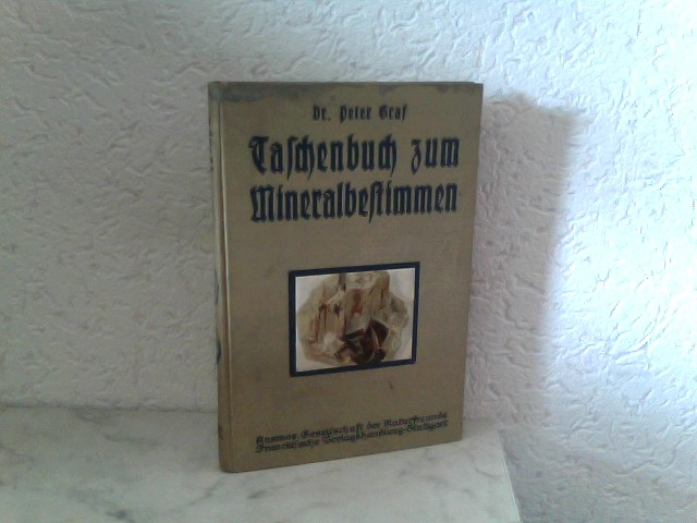 Graf, Dr. Peter: Taschenbuch zum Mineralbestimmen 2. Auflage / 11. bis 14. Tausend