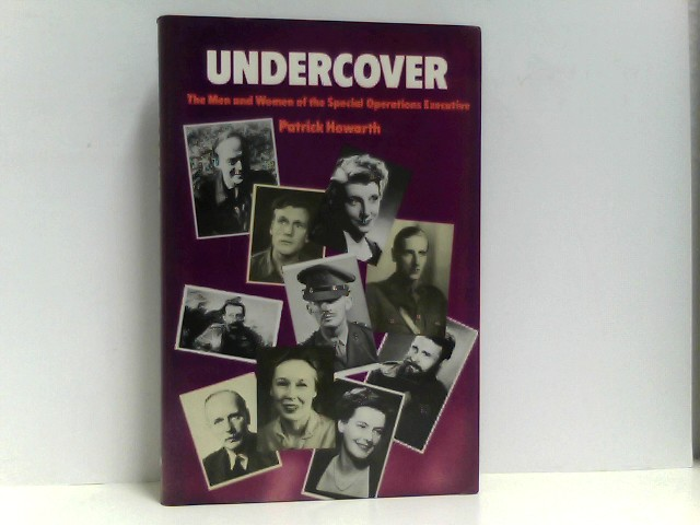 Howarth, Patrick: Undercover: Men and Women of the Special Operations Executive Auflage: First Edition