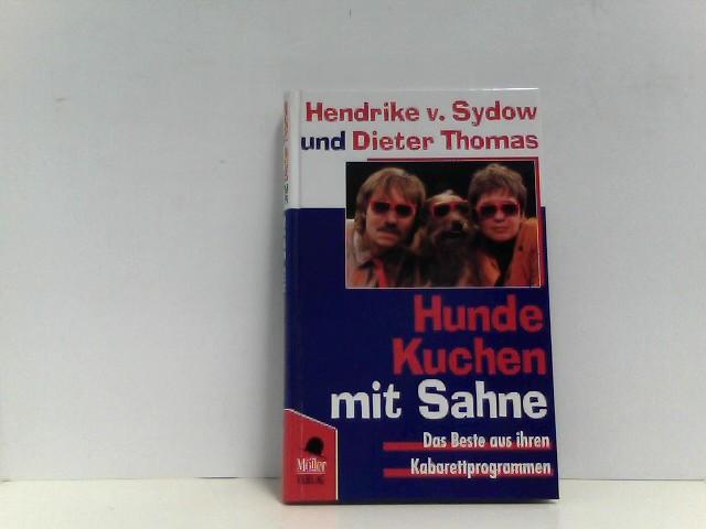 Sydow, Hendrike von und Dieter Thomas: Hunde - Kuchen mit Sahne. Das Beste aus ihrem Kabarettprogramm + signierte Eintrittskarte (1998)