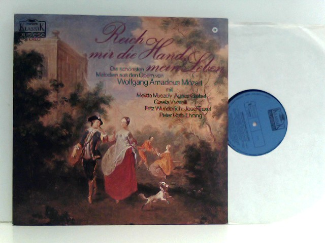 Wolfgang Amadeus Mozart  – Reich Mir Die Hand, Mein Leben - Die Schönsten Melodien Aus Den Opern Von Wolfgang Amadeus Mozart.
