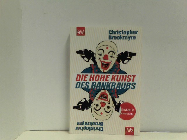 Die hohe Kunst des Bankraubs: Roman