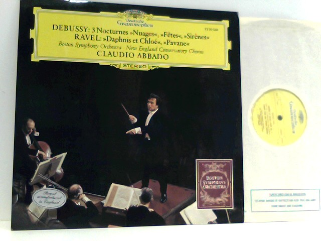 Debussy /  Ravel /  Boston Symphony Orchestra And  New England Conservatory Chorus Conducted By  Claudio Abbado  – Debussy: Trois Nocturnes / Ravel: Daphnis Et Chloé, Pavane