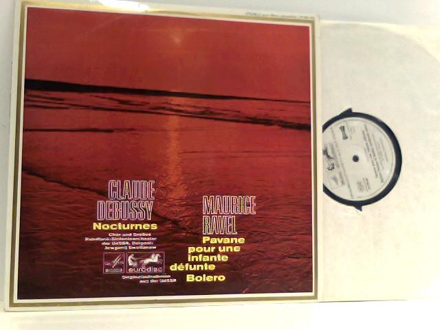 Claude Debussy,  Maurice Ravel /  Chor* Und  Grosses Rundfunk-Sinfonieorchester Der UdSSR*,  Jewgenij Swetlanow  – Nocturnes / Pavane Pour Une Infante Défunte / Bolero