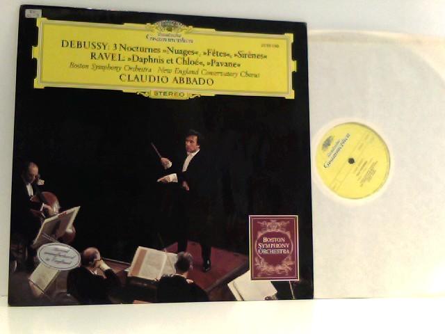 Claude Debussy /  Maurice Ravel —  Boston Symphony Orchestra —  New England Conservatory Chorus -  Claudio Abbado  – Trois Nocturnes »Nuages · Fêtes · Sirènes« / »Daphnis Et Chloé«, »Pavane«