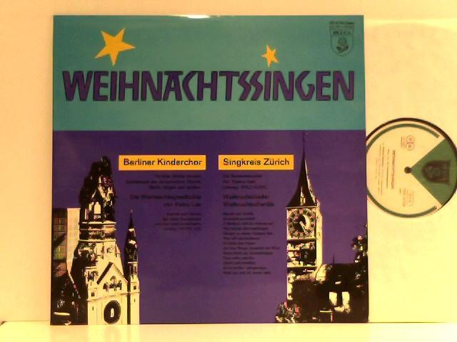 Berliner Kinderchor,  Felicitas Hübbe-Haunert,  Spielgruppe Des Johannischen Chores, Berlin,  Heinz Lau /  Singkreis Zürich,  Die Kammermusiker,  Verena Gohl,  Willi Gohl  – Weihnachtssingen