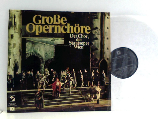 Wiener Staatsopernchor, Dirigent  Franz Bauer-Theussl  – Große Opernchöre
