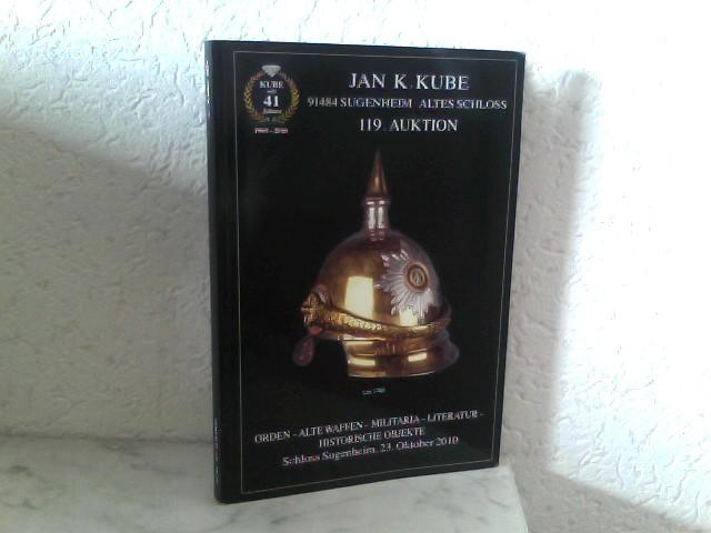 Kube, Jan K.: 119. Auktion - 23. Oktober 2010 - Orden - Alte Waffen - Militaria - Literatur - Historische Objekte