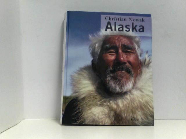 Christian, Nowak: Alaska 1., Aufl.