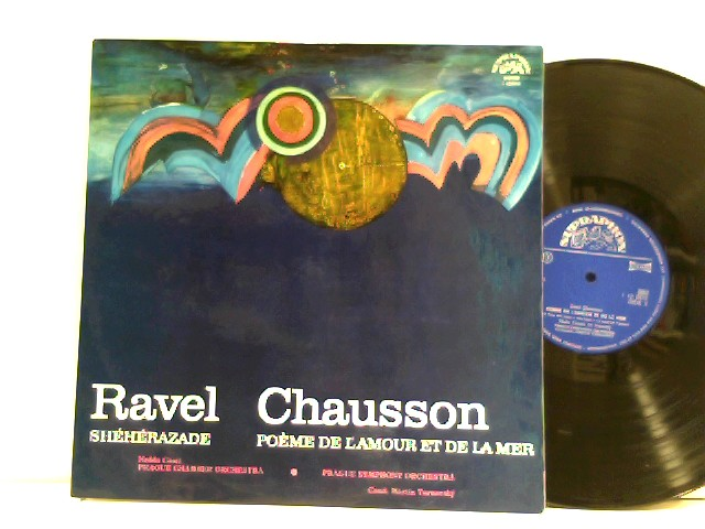Martin Turnovský,  Nedda Casei,  Prague Chamber Orchestra,  Prague Symphony Orchestra* /  Ravel* /  Chausson*  – Sheherazade / Poeme De L