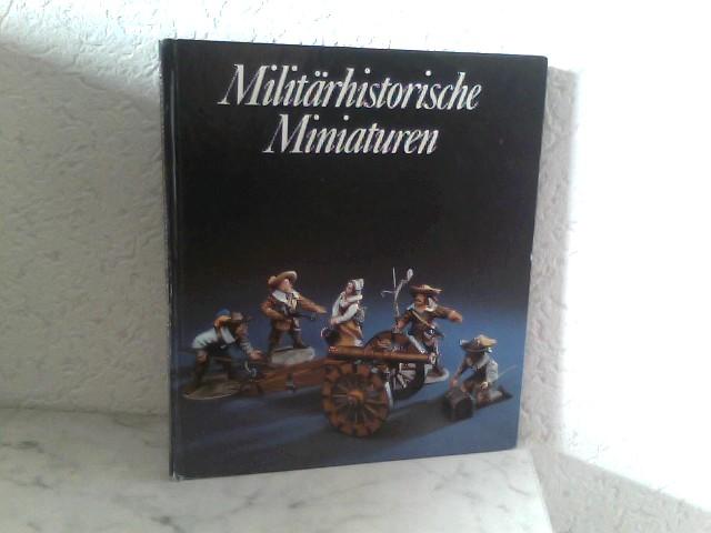 Müller, Reinhold, Manfred Lachmann und Jürgen (Aufn.) Karpinski: Militärhistorische Miniaturen - Die plastische Zinnfigur in Vergangenheit und Gegenwart 2., bearbeitete Auflage