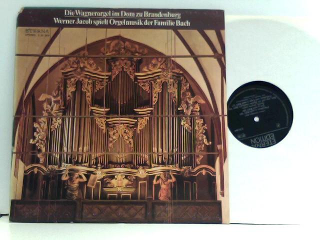 Die Wagnerorgel Im Dom Zu Brandenburg - Werner Jacob Spielt Orgelmusik Der Familie Bach