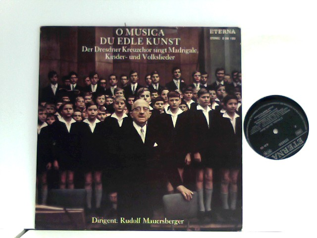 Dresdner Kreuzchor,  Rudolf Mauersberger  – O Musica Du Edle Kunst