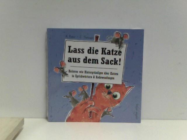 Annette, Behr und Janssen Claas: Lass die Katze aus dem Sack!: Heiteres wie Hintergründiges über Katzen in Sprichwörtern & Redewendungen Auflage: 1