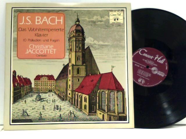 Bach, Johann Sebastian und Christiane Jaccottet: Das Wohltemperierte Klavier