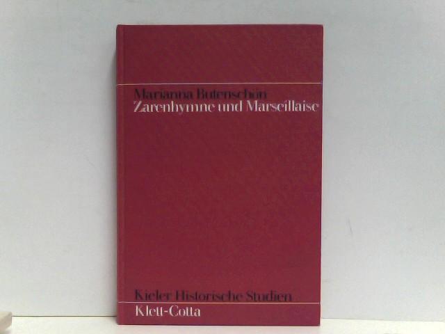 Zarenhymne und Marseillaise. Zur Geschichte der Rußland-Ideologie in Frankreich (1870/71 - 1893/94). Auflage: 1.