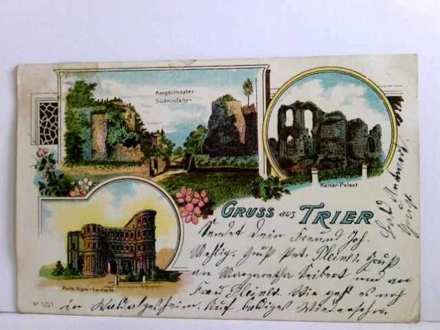AK Lithographie, Mehrbild, Gruss aus Trier. Kaiser - Palast, Amphietheater Südeinfahrt, Porta Nigra - Landseite