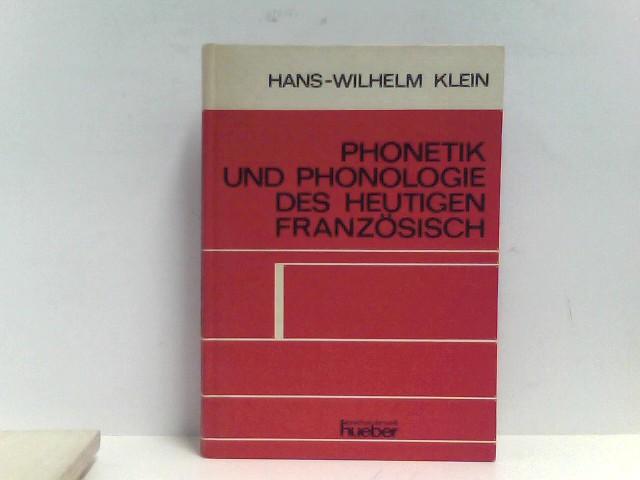 Klein, Hans-Wilhelm: Phonetik und Phonologie des heutigen Französisch 3., durchges. Aufl. 1968