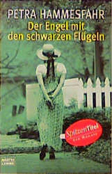 Hammesfahr, Petra: Der Engel mit den schwarzen Flügeln 7. Aufl. 2000