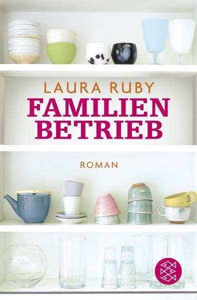 Ruby, Laura und Birgit Schmitz: Familienbetrieb 1., Aufl.