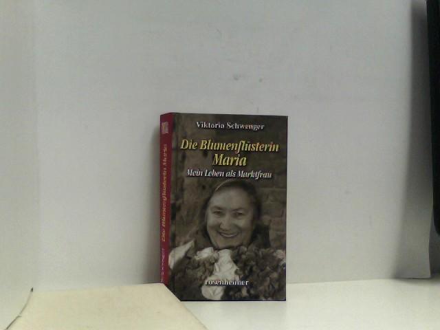 Die Blumenflüsterin Maria - Mein Leben als Marktfrau Auflage: 2.